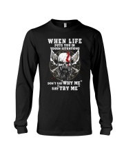 Don't say WHY ME - Say TRY ME - Viking shirt Long Sleeve Tee thumbnail