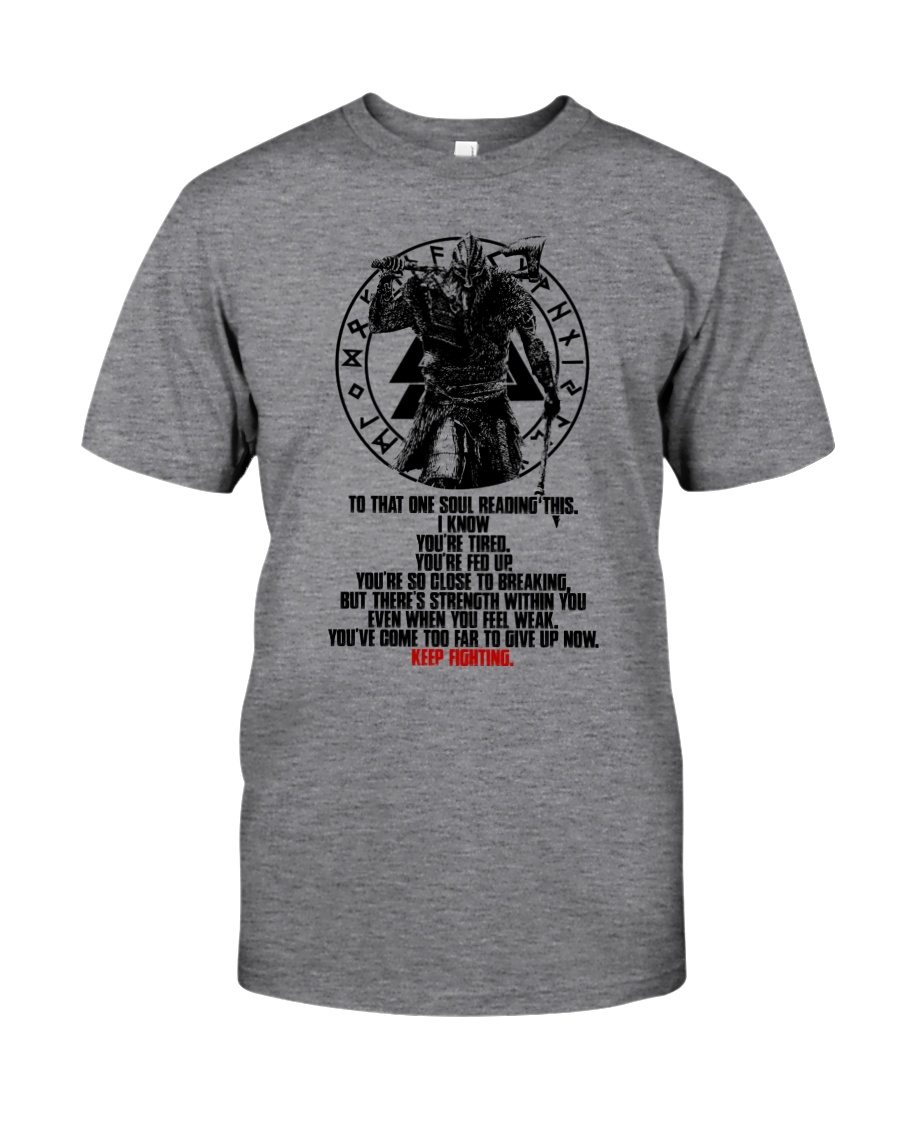 Too Far To Give Up - Keep Fighting - Viking Shirts Classic T-Shirt