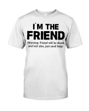 I'm The Friend Classic T-Shirt thumbnail