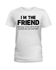 I'm The Friend Ladies T-Shirt thumbnail