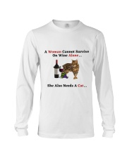 A Woman Cannot Survive On Wine Alone She Also Need Long Sleeve Tee thumbnail