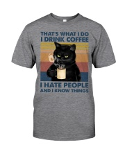 That's What I Do I Drink Coffee I Hate People Clas Classic T-Shirt thumbnail