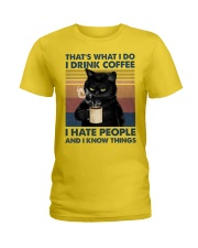 That's What I Do I Drink Coffee I Hate People Clas Ladies T-Shirt front