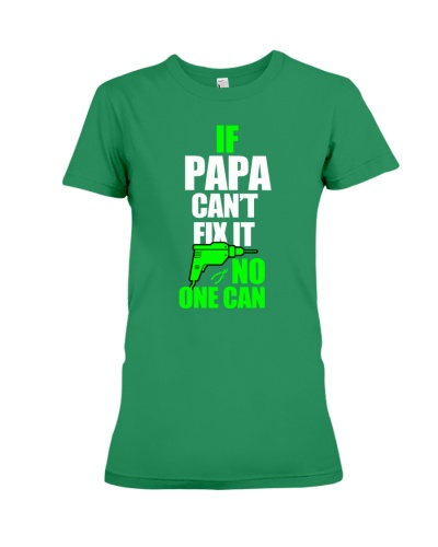 If Papa Cant Fix It No One Can Shirt