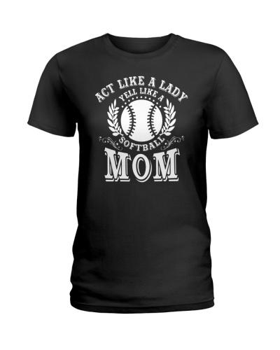 Act Like Lady Yell Like Softball Mom Women T Shirt