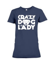 Crazy Dog Lady Mom Wife Mother Women Shirt Premium Fit Ladies Tee front