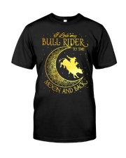 I love my Bull Rider to the moon and back Classic T-Shirt thumbnail