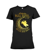 I love my Bull Rider to the moon and back Premium Fit Ladies Tee thumbnail
