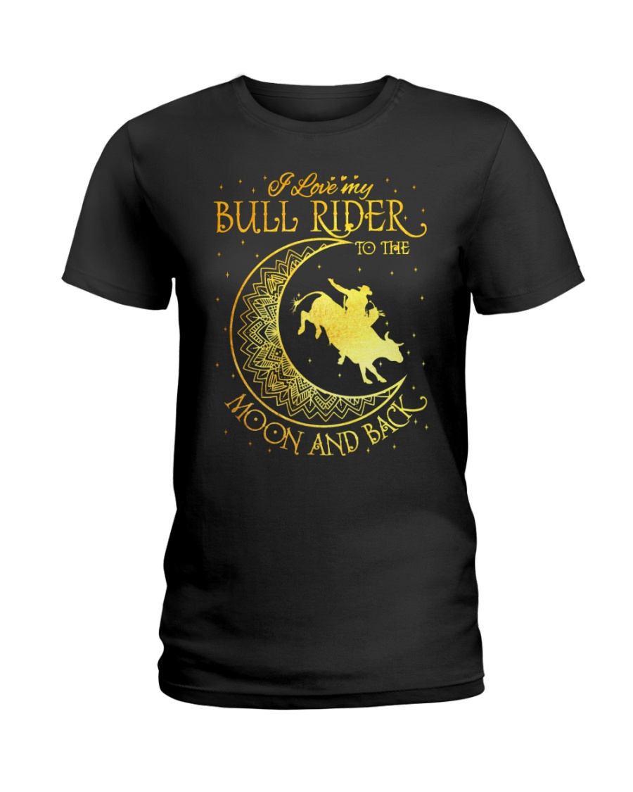 I love my Bull Rider to the moon and back Ladies T-Shirt