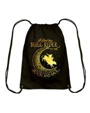 I love my Bull Rider to the moon and back Drawstring Bag thumbnail
