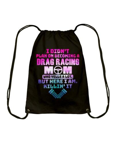 DRAG RACING MOM - WHO YELLS A LOT