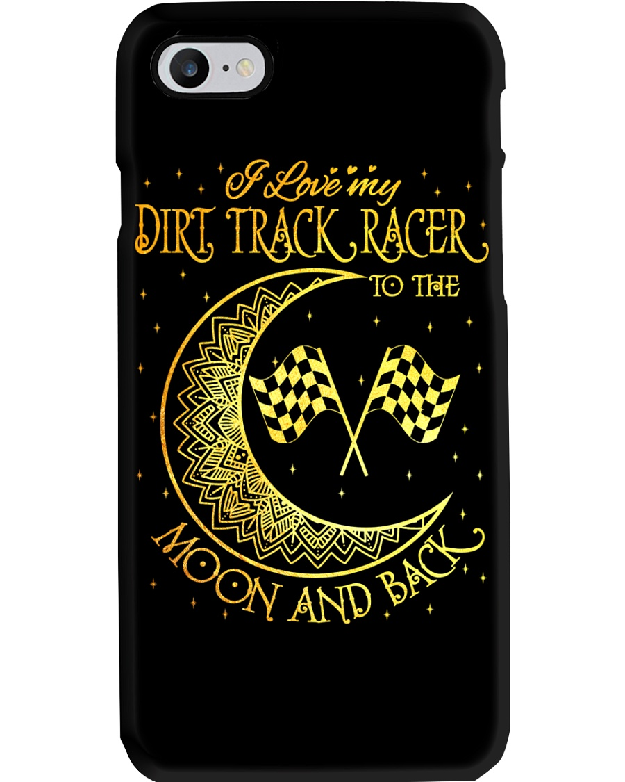 I love my Dirt Track Racer to the moon and back Phone Case