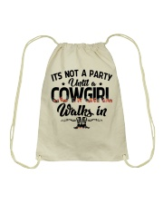 It's not a party until a cowgirl walks in Drawstring Bag thumbnail