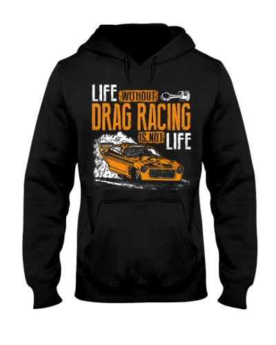 LIFE WITHOUT DRAG RACING