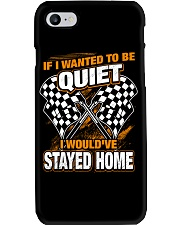 If I wanted to be quiet - I would've stayed home Phone Case thumbnail