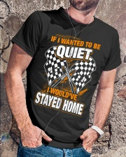 If I wanted to be quiet - I would've stayed home Classic T-Shirt lifestyle-mens-crewneck-front-4
