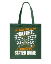 If I wanted to be quiet - I would've stayed home Tote Bag thumbnail