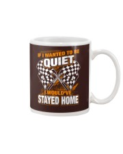 If I wanted to be quiet - I would've stayed home Mug thumbnail