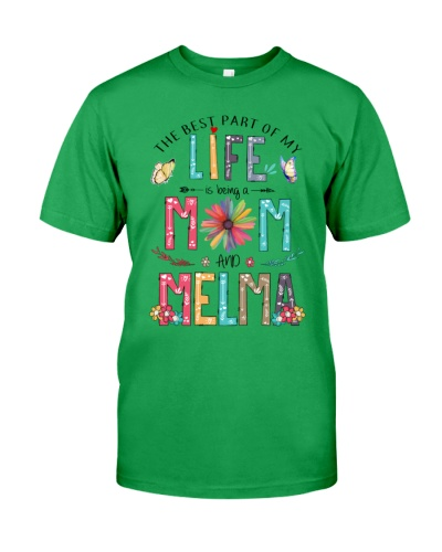 THE BEST PART OF MY LIFE IS BEING A MOM AND MELMA
