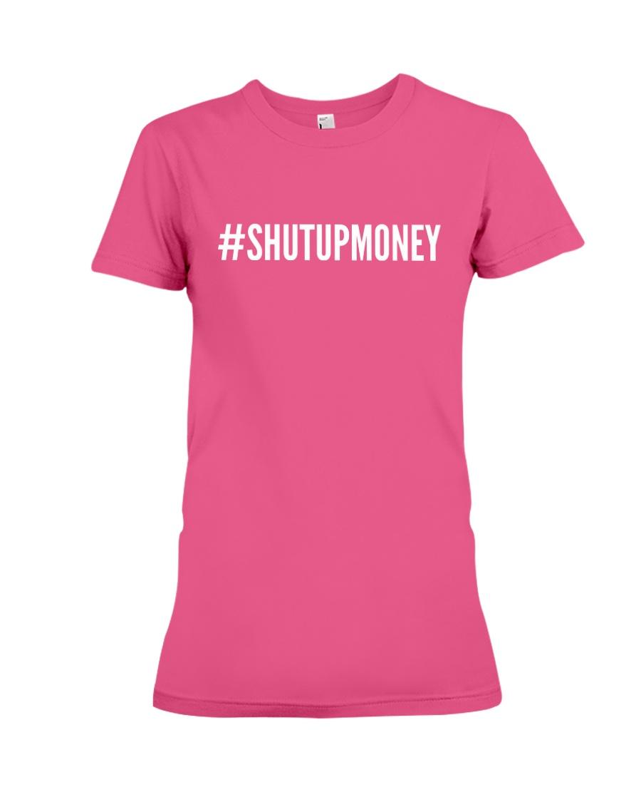 ShutUP Money Ladies Tee Premium Fit Ladies Tee