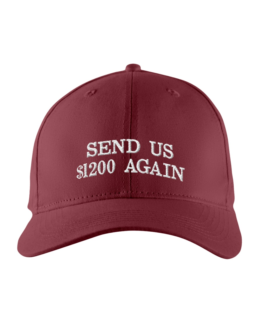 SEND US 1200 DOLLARS  AGAIN Embroidered Hat