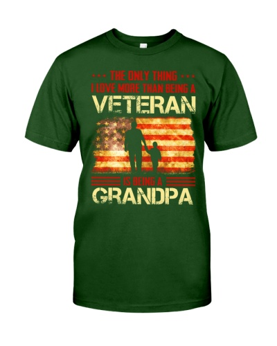 LOVE MORE THAN BEING A VETERAN - BEING A GRANDPA
