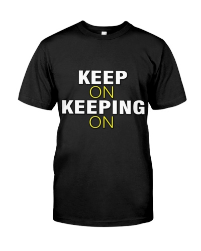 Keep On Keeping On- Limited Edition