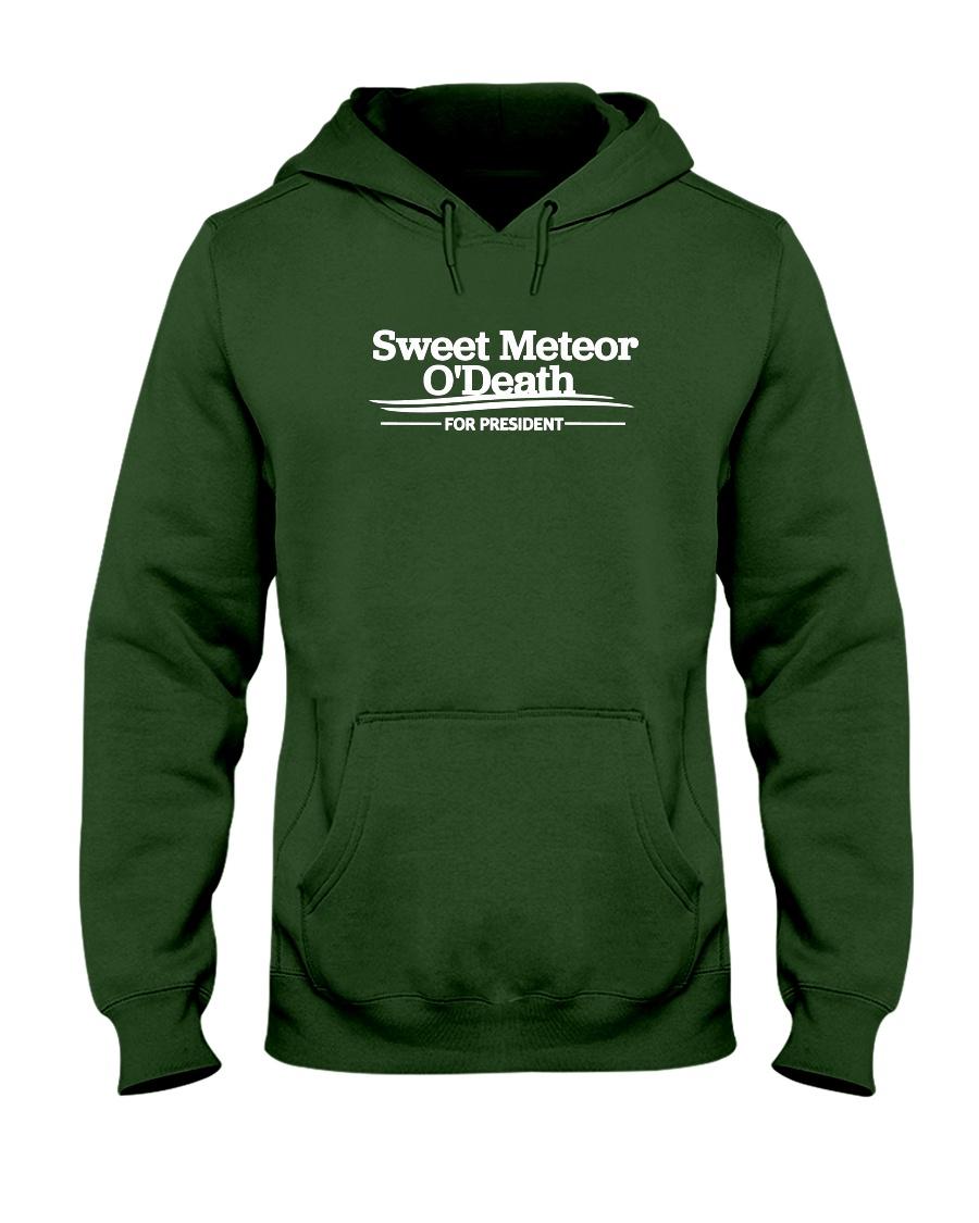 Sweet Meteor O'Death for President Hooded Sweatshirt