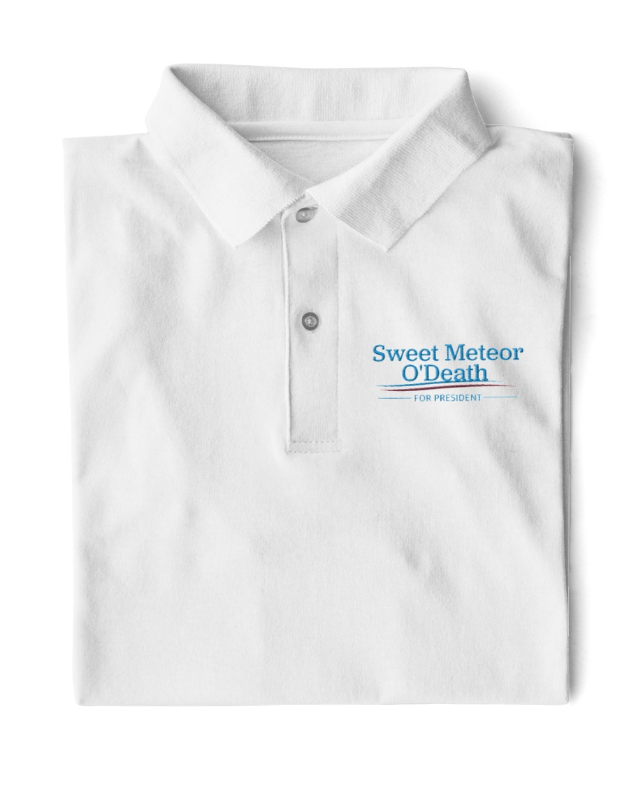 Sweet Meteor O'Death for President Classic Polo