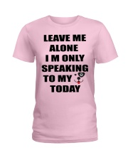 LEAVE ME WITH MY DOG Ladies T-Shirt front