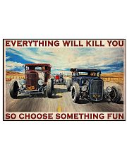 EVERYTHING WILL KILL YOU SO CHOOSE SOMETHING FUN 17x11 Poster front