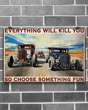 EVERYTHING WILL KILL YOU SO CHOOSE SOMETHING FUN 17x11 Poster poster-landscape-17x11-lifestyle-18