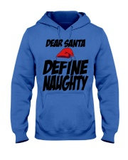 Dear Santa Define Naughty  - Christmas Gifts Hooded Sweatshirt front