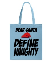 Dear Santa Define Naughty  - Christmas Gifts Tote Bag thumbnail