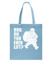 Bro Do You Even Lift  - Christmas Gifts Tote Bag thumbnail
