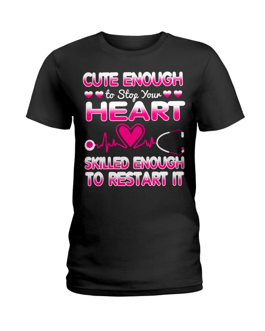 Cute Enough Nurse T-shirt  Ladies T-Shirt