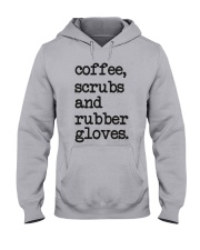 Coffee scrubs and rubber gloves Hooded Sweatshirt front
