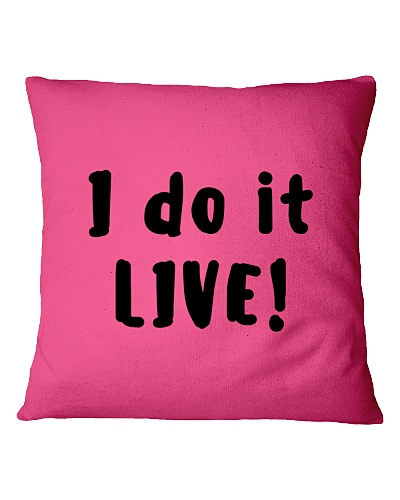 I do it LIVE pillows