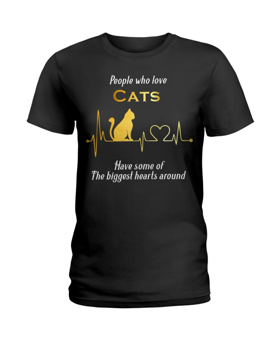 People who love cats have some of the biggest hear Ladies T-Shirt
