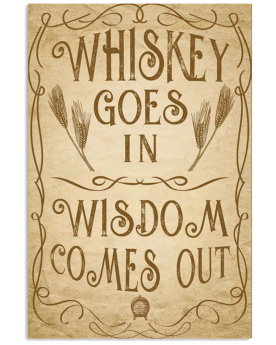 Whiskey goes in Wisdom comes out Vintage Design 16x24 Poster