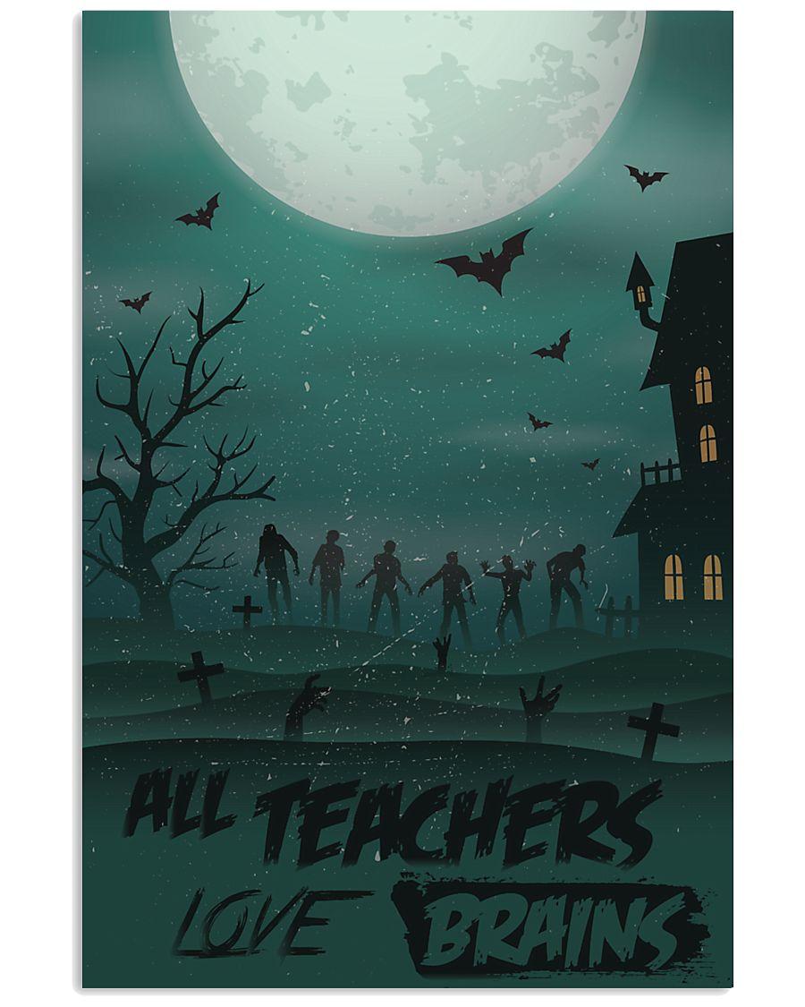 All Teachers Love Brains Halloween 11x17 Poster