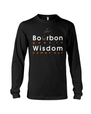 Bourbon goes in Wisdom comes out Long Sleeve Tee thumbnail