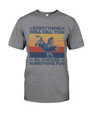 Everything Will Kill You Bull Riding Classic T-Shirt front