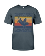 Everything Will Kill You Bull Riding Classic T-Shirt tile