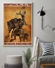 Everything Will Kill You So Choose Something Fun 24x36 Poster lifestyle-poster-1