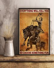 Everything Will Kill You So Choose Something Fun 24x36 Poster lifestyle-poster-3