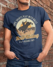 Some Sports Play With Balls Bull Riding Classic T-Shirt apparel-classic-tshirt-lifestyle-26