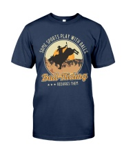 Some Sports Play With Balls Bull Riding Classic T-Shirt front