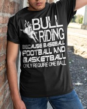Bull Riding Because Baseball Football Basketball Classic T-Shirt apparel-classic-tshirt-lifestyle-27