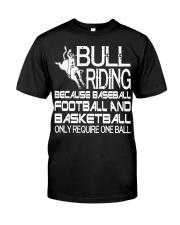 Bull Riding Because Baseball Football Basketball Classic T-Shirt front